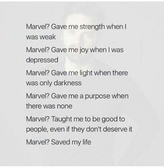 Marvel super heroes have always saved the day. Our days, even though they are not real. That you marvel