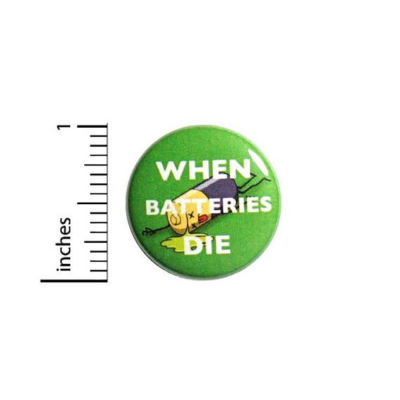 Funny Button When Batteries Die Nerdy Geeky Random Humor