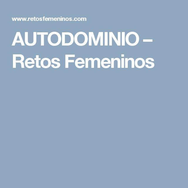 AUTODOMINIO – Retos Femeninos