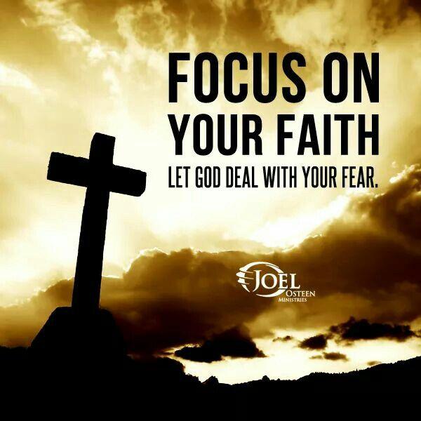 Focus On Faith. Let God Deal With Fear