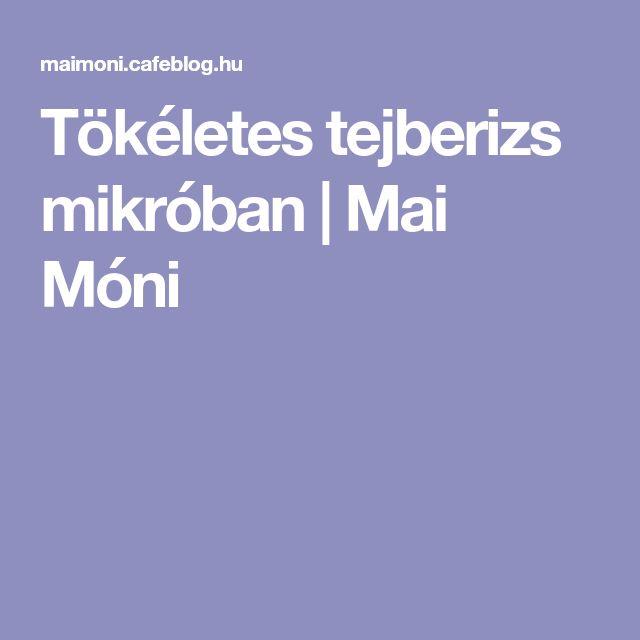 Tökéletes tejberizs mikróban | Mai Móni