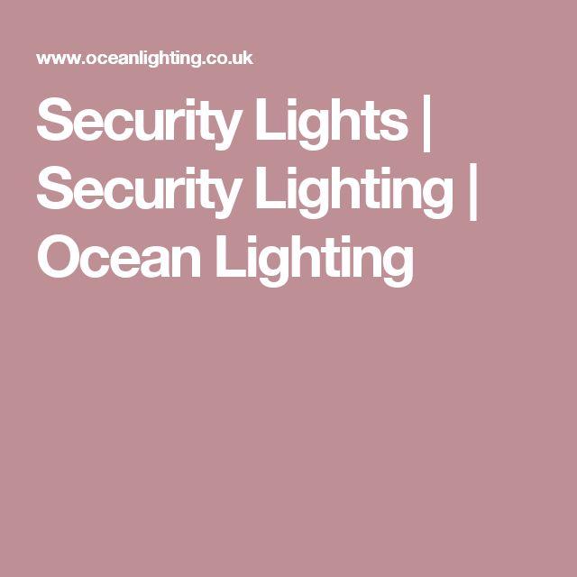 Security Lights   Security Lighting   Ocean Lighting