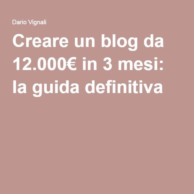 Creare un blog da 12.000€ in 3 mesi: la guida definitiva