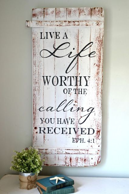 Life a life worthy of the calling you have received - wood sign