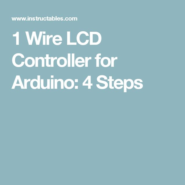 1 Wire LCD Controller for Arduino: 4 Steps
