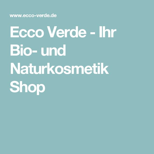 Ecco Verde - Ihr Bio- und Naturkosmetik Shop