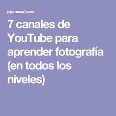 7 canales de YouTube para aprender fotografía (en todos los niveles)