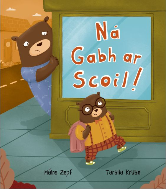 Ná gabh ar scoil! (Don't go to school!)     Irish Language picture book.   A very funny story with a very useful, reassuring message about starting school or playschool. •Máire's tale of the Mommy bear who can't let go will charm little ones and their parents alike. •Dublin-based Tarsila's illustrations are adorable. #picturebooks #gaeilge #irish