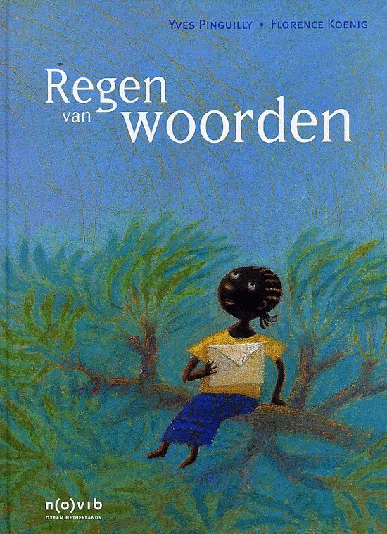 Regen van Woorden – Yvet Pinquilly  een mooi leesboek voor kinderen vanaf 6 jaar over het wonen in Afrika