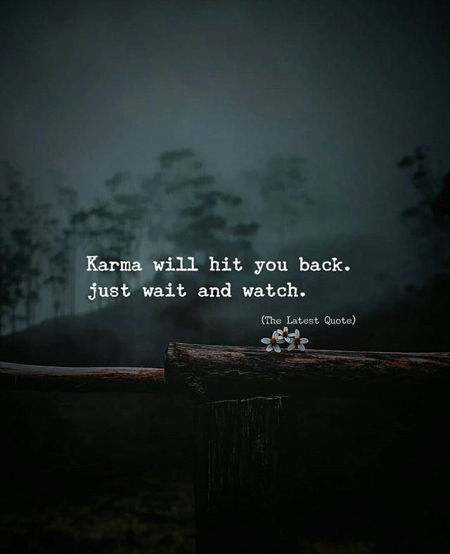 Karma Will Hit You Back Just Wait And Watch Thelatestquote Karma Revenge Bestlifequotes Karma Quotes Wisdom Quotes Life Quotes