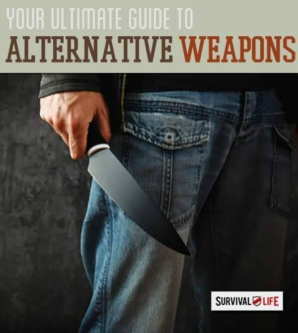 Alternative Weapons - Defending Yourself Without a Gun | Survival Skills by Survival Life http://survivallife.com/2015/06/26/alternative-weapons-how-to-defend-yourself-without-a-gun/