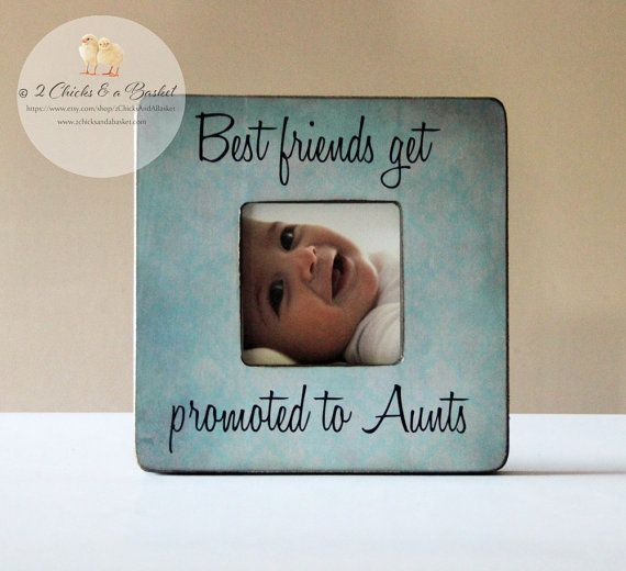 best friends get promoted to aunts personalized picture frame best friend frame aunt gift