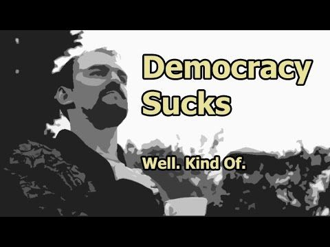 Democracy Sucks - Just A Thought #30