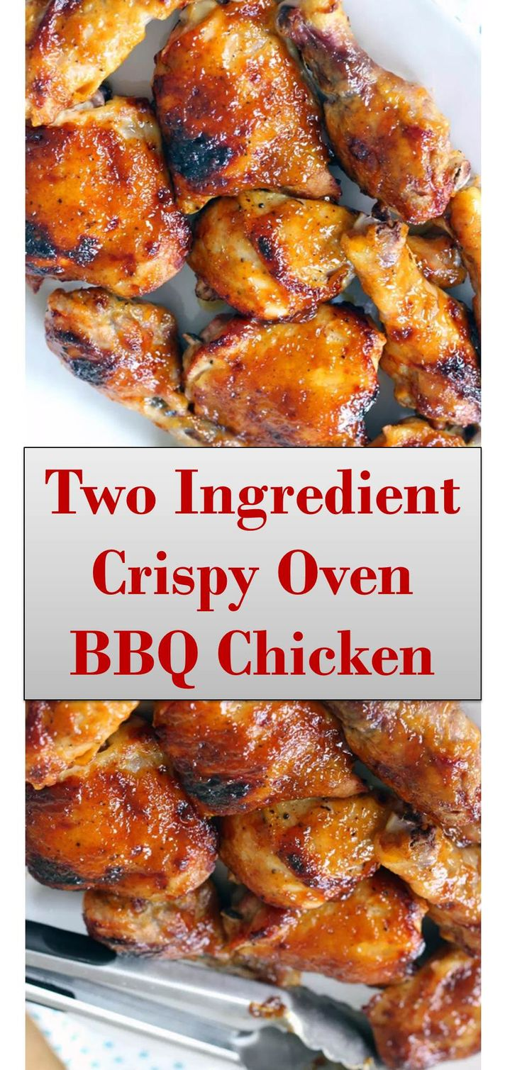 Easy Two Ingredient Crispy Oven Baked BBQ Chicken