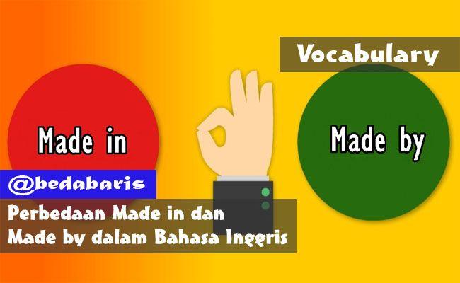 Perbedaan Made In Dan Made By Dalam Bahasa Inggris Beserta Penjelasannya Bahasa Inggris Bahasa Belajar Bahasa Inggris