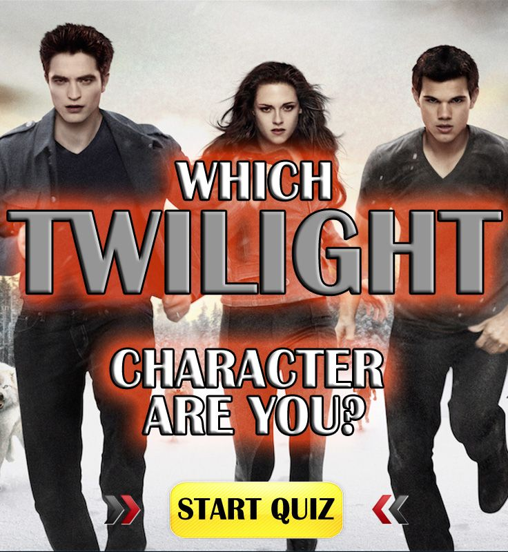 Take this quiz to find out which Twilight character you would be. SHARE & Comment your results!
