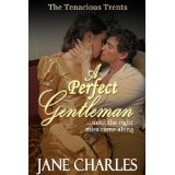 A Perfect Gentleman (Tenacious Trents - Book 2) (Kindle Edition)By Jane Charles