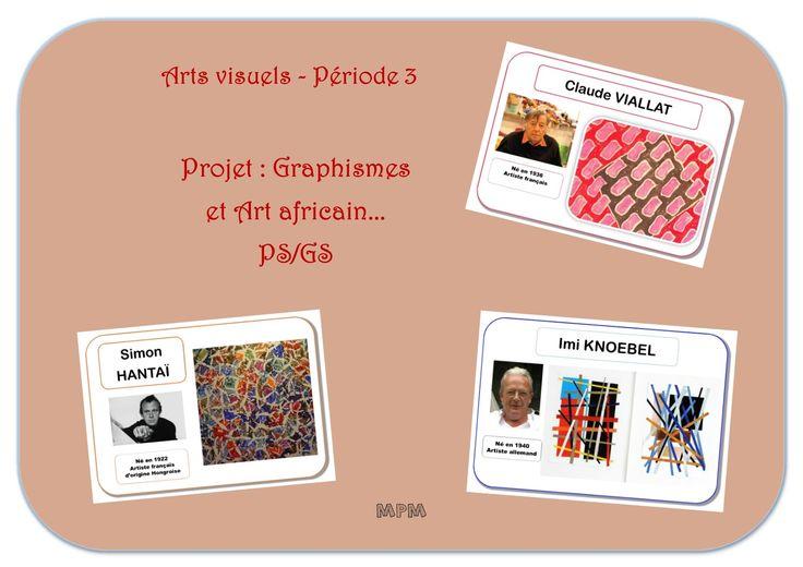 Projet arts visuels : Graphismes et Art africain en PS/GS période 3