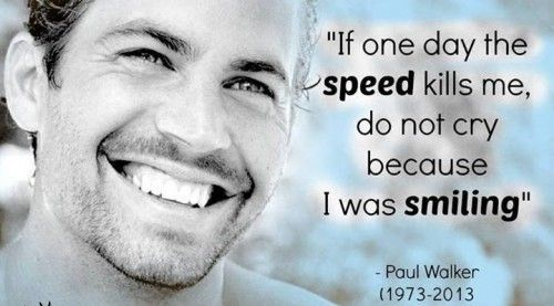 Quotes From Fast And Furious Paul Walker Quotesgram: If One Day...RIP Paul Walker Quote