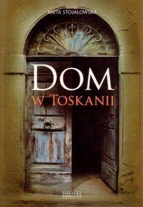 Okładka książki Dom w Toskanii, porta morte i inne historie
