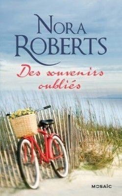 Découvrez Des souvenirs oubliés, de Nora Roberts sur Booknode, la communauté du livre