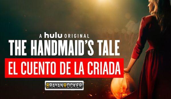 Serie De Tv El Cuento De La Criada The Handmaid S Tale En Hd Temp 1 2 3 Español Latino Castellano Sub Esp 1 Link Cuentos Criada Español Castellano