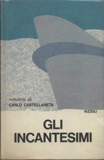 Castellaneta CarloGli incantesimi  1968 quarta edizione, grafica DAGRADA, 12mo 169pp collana LA SCALA