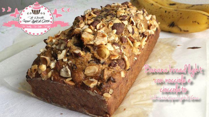 Banana Bread Light - con nocciole e cioccolato (124 calorie a fetta)