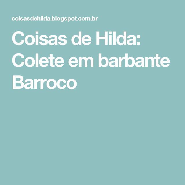 Coisas de Hilda: Colete em barbante Barroco