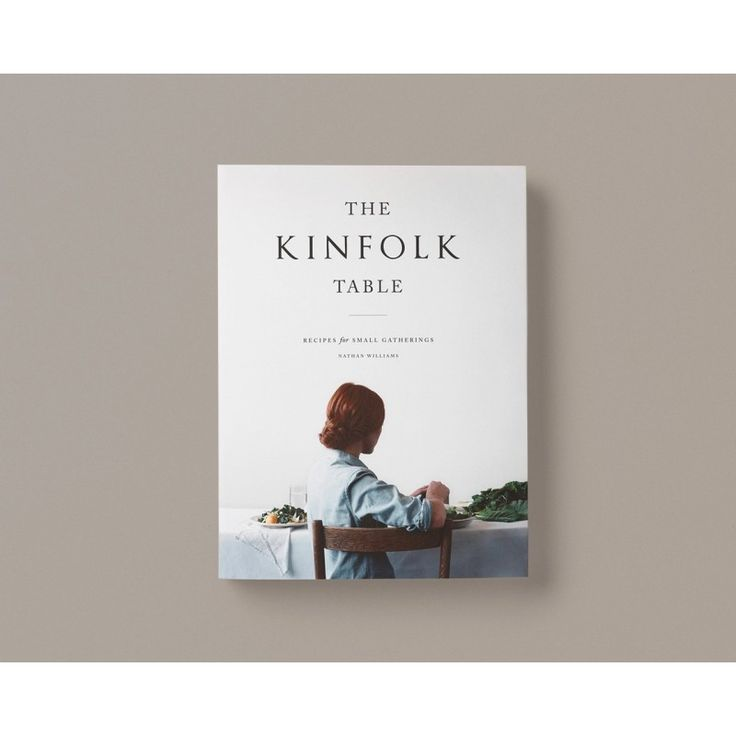 The Kinfolk Table - Nathan Williams