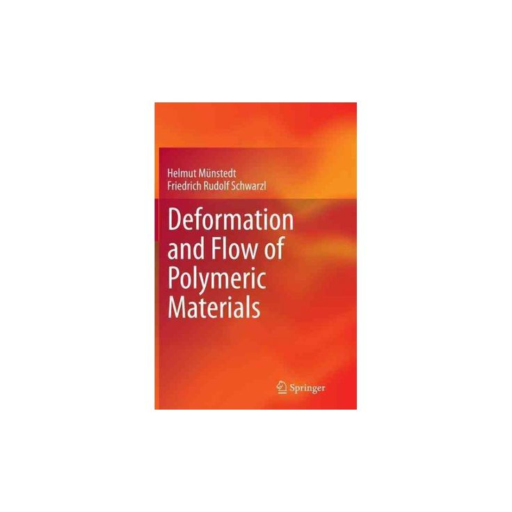 Deformation and Flow of Polymeric Materials (Reprint) (Paperback) (Helmut Mu00fcnstedt)