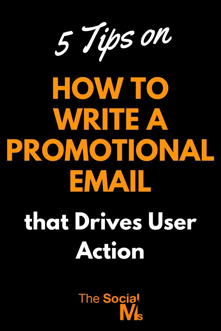 5 Tips On How To Write A Promotional Email That Drives User Action Email Marketing Strategy Email Marketing Newsletter Email Marketing Automation