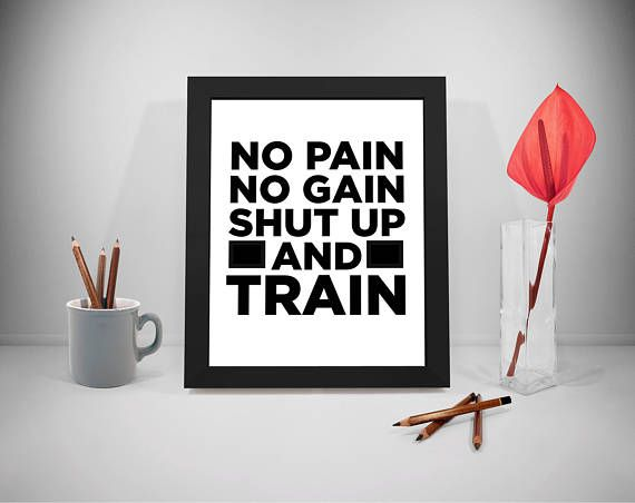 No Pain No Gain Shut Up And Train Quote Gym Quote Fitness