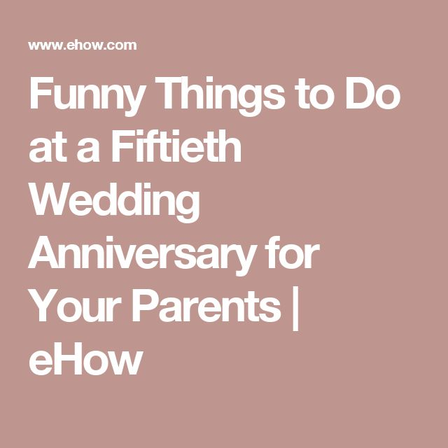 funny things to do at a fiftieth wedding anniversary for With things to do for wedding anniversary