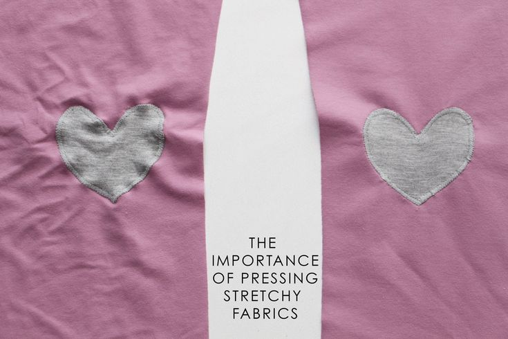 why its important to press stretchy fabrics