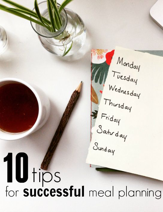 10 Tips for Successful Meal Planning - making healthy eating easy (plus some recipes that sound delicious!)