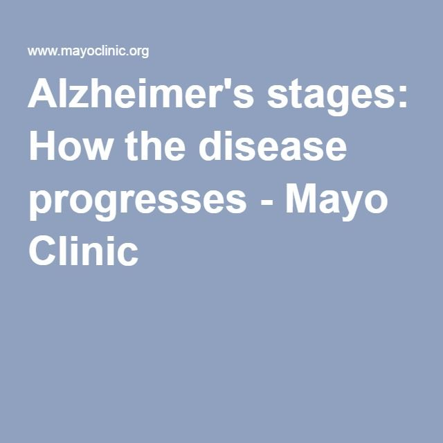 Alzheimer's stages: How the disease progresses - Mayo Clinic