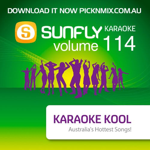 Australia's top songs on Sunfly Karaoke Kool Volume 114 on CD+G, DVD and Download.