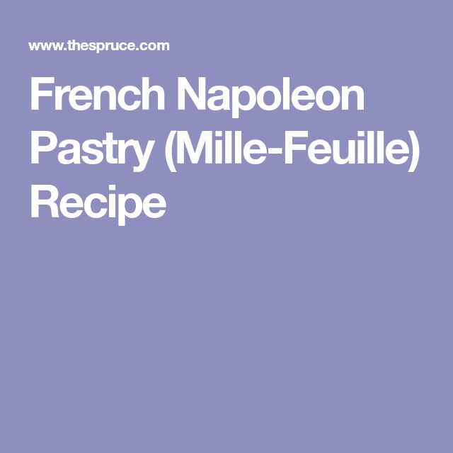 French Napoleon Pastry (Mille-Feuille) Recipe