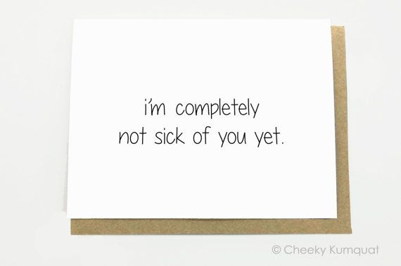 Not Sick of You Yet.