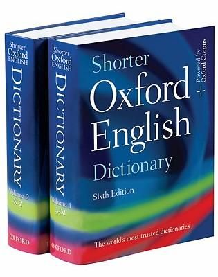Shorter Oxford English Dictionary (2 volume abbreviation of the full OED with every word in current use) $190