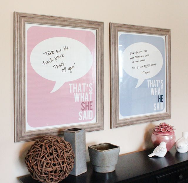 THAT'S WHAT SHE SAID Master Bedroom Dry Erase Posters: Just print out the posters, frame under glass and use a dry erase marker to leave each other notes!