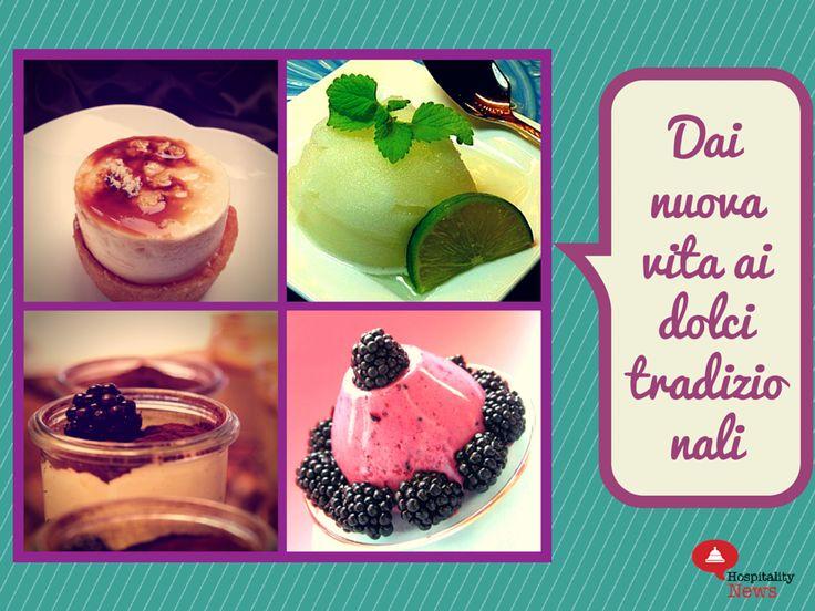 Consigli per vendere il dessert al ristorante #7 Dai nuova vita ai dolci della tradizione! #restaurantmarketing www.hospitalityne...