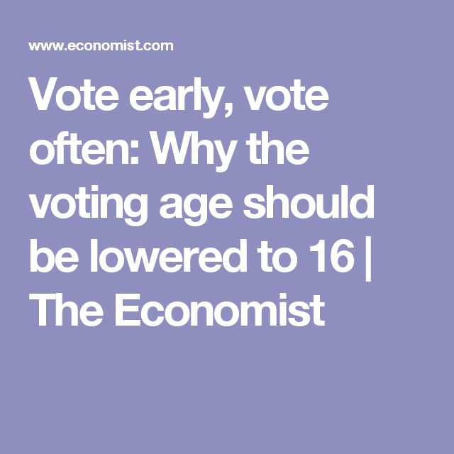 m atilde iexcl s de ideas incre atilde shy bles sobre voting age en vote early vote often why the voting age should be lowered to 16