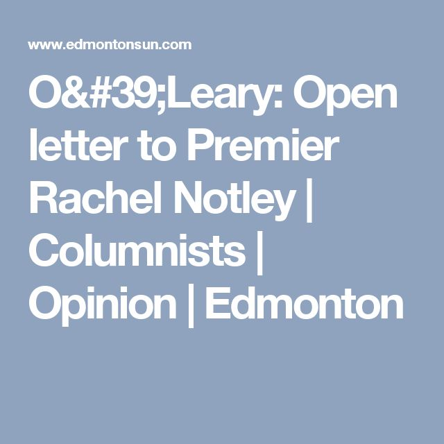 O'Leary: Open letter to Premier Rachel Notley | Columnists | Opinion | Edmonton