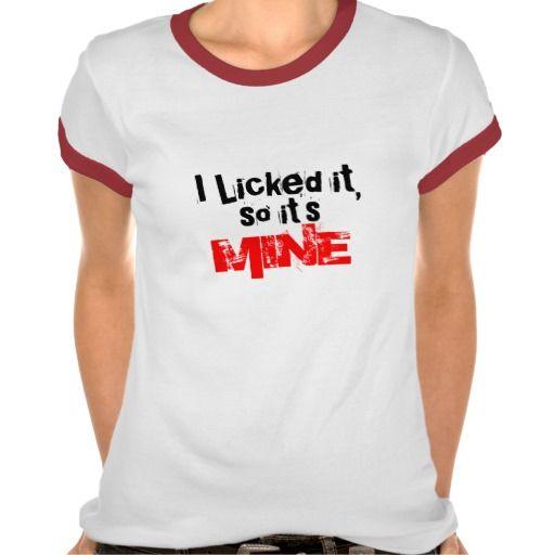 I Licked it... Tshirt