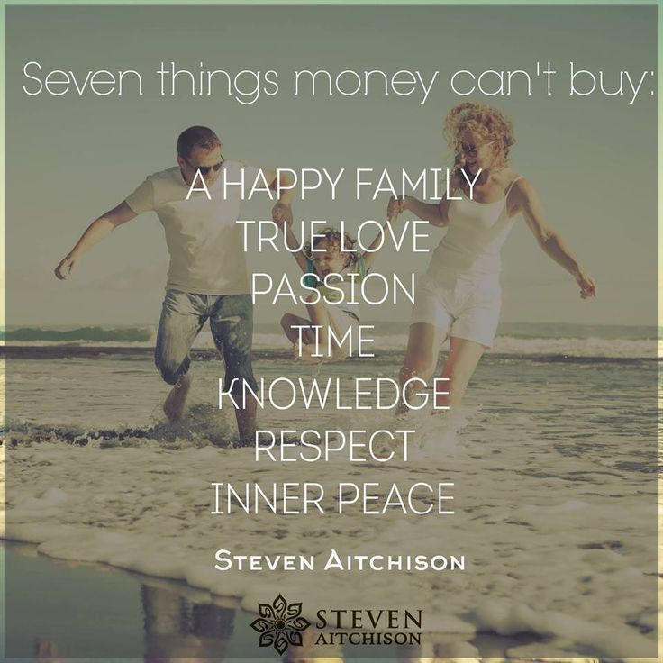 Seven Things That Money Can T Buy A Happy Family True Love Passion Time Knowledge Respect Inner Peace Money Cant Buy Inner Peace Money Cant Buy Happiness
