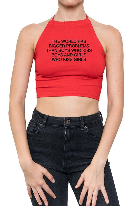97e7b84772 The World Has Bigger Problems Halter Top Than Boys Who Kiss Boys And Girls  Who Kiss Girls Crop T-shirt Tee Gay Festival Feminist Pride Women
