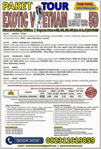 Paket Tour Murah Liburan Sekolah Exotic Vietnam 5D School Holiday 2015  |  Call : 082311019059  |  Email : sentratourtravel@gmail.com  |  WWW.SENTRATOUR.COM #LiburanSekolahVietnam #LiburanSekolahMurah #TourLiburanSekolah #PaketTourLiburan #TourLiburanMurah #TourLiburanVietnam #LiburanVietnamMurah #PaketLiburanSekolah #PaketLiburanVietnam #TourLiburanVietnam