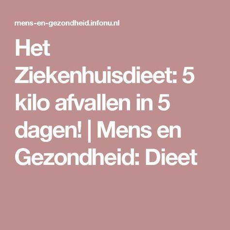 Het Ziekenhuisdieet: 5 kilo afvallen in 5 dagen! | Mens en Gezondheid: Dieet